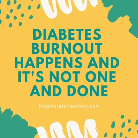 Diabetes Burnout Happens And It's Not One and Done